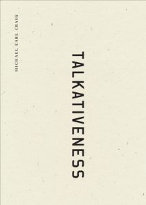 Cover of Talkativeness by Michael Earl Craig with a white background and sideways text