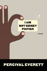 Cover for I Am Not Sidney Poitier by Percival Everett with a cartoon hand holding a card bearing the title